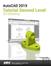 Autocad 2019 Tutorial Second Level 3d Modeling