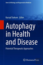 Autophagy In Health And Disease