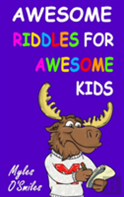 Awesome Riddles For Awesome Kids