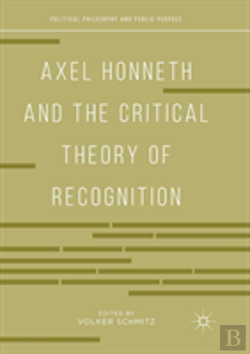 Bertrand.pt - Axel Honneth And The Critical Theory Of Recognition