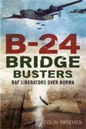 B-24 Bridge Busters: Raf Liberators Over Burma