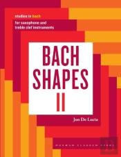 Bach Shapes Ii: Studies In Bach For Saxo