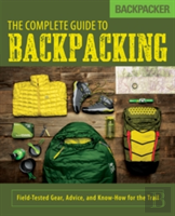 Backpacker'S Complete Guide To Backpacking