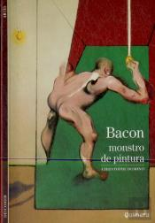 Bacon - Monstro de Pintura