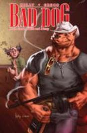 Bad Dog Volume 1: In The Land Of Milk And Honey Tp
