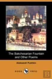 Bakchesarian Fountain And Other Poems (Dodo Press)