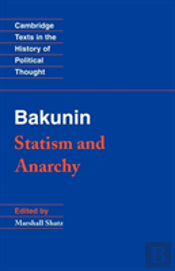 Bakunin: Statism And Anarchy