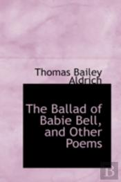 Ballad Of Babie Bell, And Other Poems