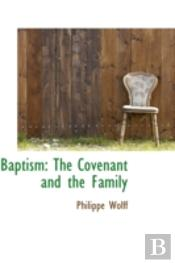 Baptism: The Covenant And The Family