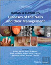 Baran And Dawber'S Diseases Of The Nails And Their Management