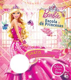 Bertrand.pt - Barbie Escola de Princesas - O livro do Teu Filme