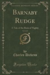 Barnaby Rudge, Vol. 2 Of 2: A Tale Of The Riots Of 'Eighty (Classic Reprint)