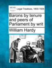 Barons By Tenure And Peers Of Parliament By Writ