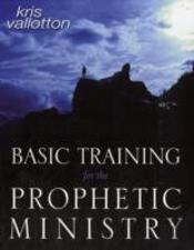 Basic Training For The Prophetic Ministry