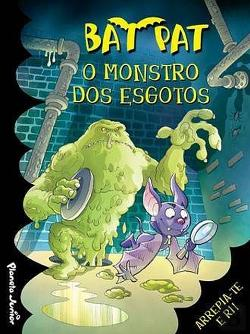 Bertrand.pt - Bat Pat - O Monstro dos Esgotos