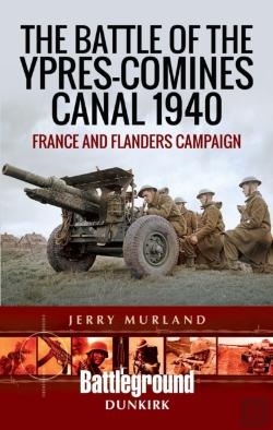 Bertrand.pt - Battle Of The Ypres-Comines Canal 1940