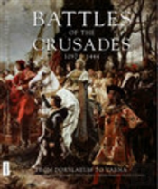 Battles Of The Crusades 1097-1444