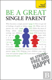 Be A Great Single Parent Teach Yourself