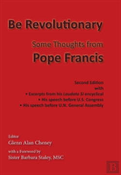 Bertrand.pt - Be Revolutionary: Some Thoughts From Pope Francis