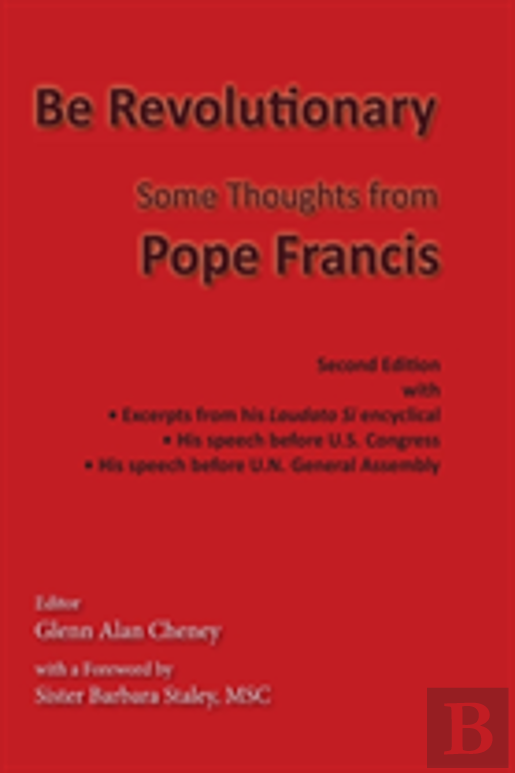 Be Revolutionary: Some Thoughts From Pope Francis
