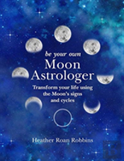 Be Your Own Moon Astrologer