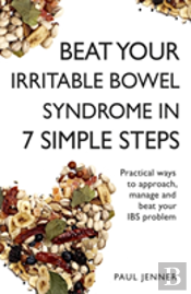 Beat Your Irritable Bowel Syndrome (Ibs) In 7 Simple Steps