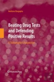 Beating Drug Tests And Defending Positiv