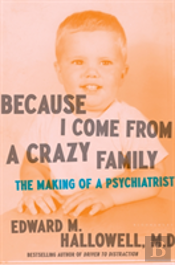 Because I Come From A Crazy Family