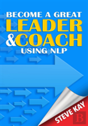Become A Great Leader & Coach Using Nlp