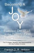 Becoming A Joy Fulfilled Christian In The Twenty-First Century And Beyond
