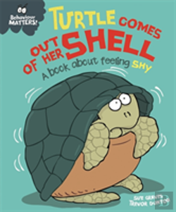 Bertrand.pt - Behaviour Matters: Turtle Comes Out Of Her Shell - A Book About Feeling Shy