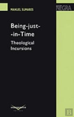 Bertrand.pt - Being-Just-in-Time: Theological Incursions