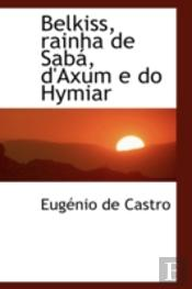 Belkiss, Rainha De Saba, D'Axum E Do Hymiar