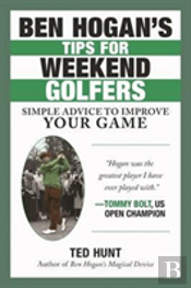 Ben Hogan'S Tips For Weekend Golfers