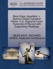 Bess Kaye, Appellant, V. Spence Chapin Adoption Home. U.S. Supreme Court Transcript Of Record With Supporting Pleadings