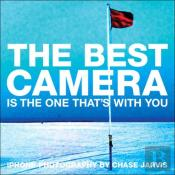 Best Camera Is The One That'S With You