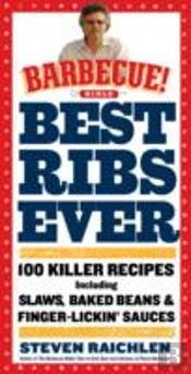 Best Ribs Ever: 100 Killer Recipes