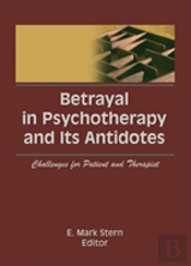 Betrayal In Psychotherapy And Its A