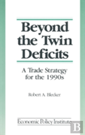 Beyond The 'Twin Deficits'