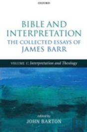 Bible And Interpretation: The Collected Essays Of James Barr
