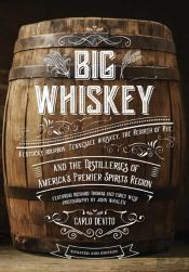 Big Whiskey: The Revised Second Edition