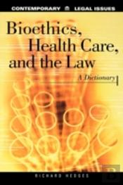 Bioethics, Health Care And The Law