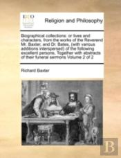Biographical Collections: Or Lives And C