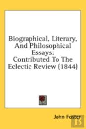 Biographical, Literary, And Philosophica