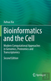 Bioinformatics And The Cell