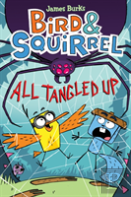 Bird & Squirrel All Tangled Up (Bird & Squirrel #5)