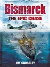 Bismarck The Epic Chase