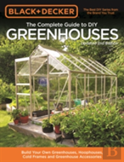 Black & Decker Complete Guide To Diy Greenhouses
