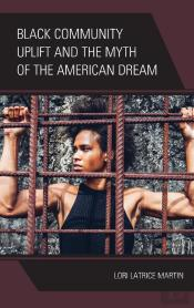Black Community Uplift And The Myth Of The American Dream