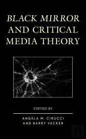 Black Mirror And Critical Media Theory